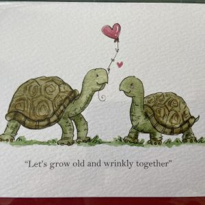 Art Card – Let's Grow Old And Wrinkly Together