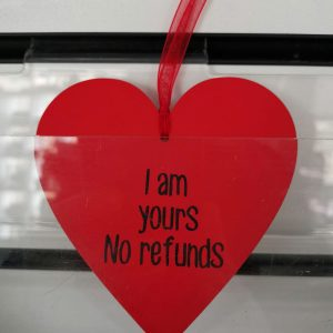 On Wood – I Am Yours No Refunds!