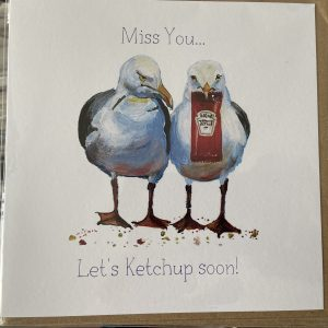 Art Card – Miss You…Let's Ketchup Soon